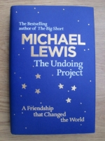 Michael Lewis - The undoing project. A friendship that changed the world