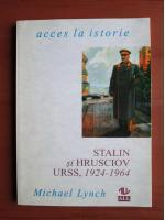 Michael Lynch - Stalin si Hrusciov. URSS 1924-1964