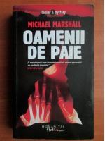 Michael Marshall - Oamenii de paie