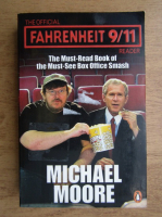 Anticariat: Michael Moore - The Official Fahrenheit 9/11 Reader