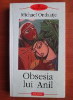 Anticariat: Michael Ondaatje - Obsesia lui Anil