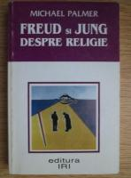 Michael Palmer - Freud si Jung despre religie