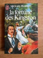 Anticariat: Michael Pearson - La fortune des Kingston (volumul 2)
