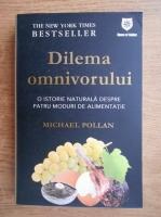 Michael Pollan - Dilema omnivorului