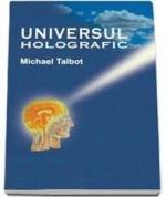 Anticariat: Michael Talbot - Universul holografic
