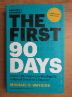 Michael Watkins - The first 90 days. Prroven strategies for getting up to speed faseter and smarter