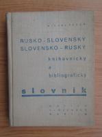 Michal Fedor - Rusko-slovensky slovensky-rusky knihovnicky a bibliograficky slovnik