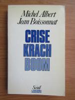 Anticariat: Michel Albert - Crise krach boom