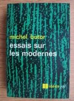 Anticariat: Michel Butor - Essais sur les modernes