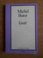 Anticariat: Michel Butor - Vanite