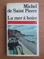 Anticariat: Michel de Saint Pierre - La mer a boire