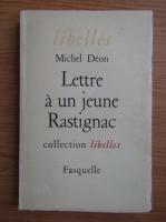 Anticariat: Michel Deon - Lettre a un jeune Rastignac