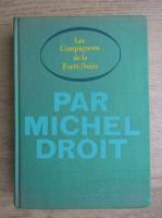 Anticariat: Michel Droit - Les Compagnons de la Foret Noire