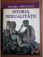 Michel Foucault - Istoria sexualitatii