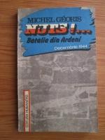 Michel Georis - Nuts!... Batalia din Ardeni, decembrie 1944