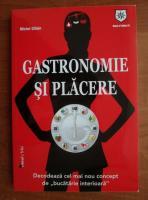 Michel Gillain - Gastronomie si placere