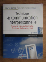 Michel Josien - Techniques de communication interpersonnele. Analyse transactionnelle, Ecole de Palo Alto, PNL