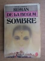 Anticariat: Michel Larneuil - Roman de la Begum Sombre