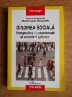 Anticariat: Michel Louis Rouquette - Gandirea sociala. Perspective fundamentale si cercetari aplicate