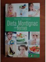 Anticariat: Michel Montignac - Dieta Montignac pentru femei