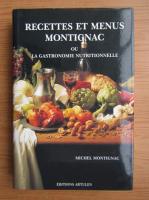 Anticariat: Michel Montignac - Recettes et menus Montignac ou la gastronomie nutritionnelle