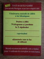 Anticariat: Michel Montignac - Uimitoarea metoda de slabit a lui Montignac pentru a slabi 9 kilograme si jumatate in doua saptamani