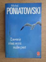Anticariat: Michel Poniatowski - L'avenir n'est ecrit nulle part