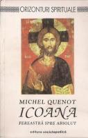Anticariat: Michel Quenot - Icoana. Fereastra spre absolut