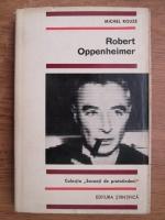 Michel Rouze - Robert Oppenheimer