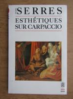 Michel Serres - Esthetiques sue Carpaccio