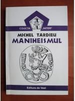 Anticariat: Michel Tardieu - Maniheismul
