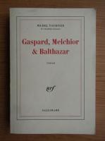 Michel Tournier - Gaspard, Melchior et Balthazar