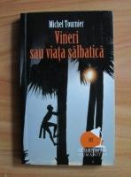 Anticariat: Michel Tournier - Vineri sau viata salbatica