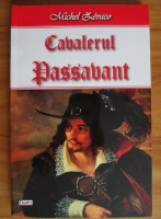 Anticariat: Michel Zevaco - Cavalerul Passavant
