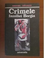 Michel Zevaco - Crimele familiei Borgia
