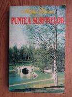 Michel Zevaco - Puntea suspinelor (volumul 2)