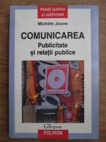Michele Jouve - Comunicarea, pubicitate si relatii publice