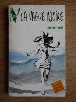 Anticariat: Michele Kahn - La vague noire