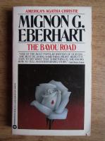 Anticariat: Mignon Eberhardt - The Bayou road