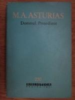 Anticariat: Miguel Angel Asturias - Domnul presedinte