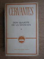 Miguel de Cervantes - Don Quijote de la Mancha (volumul 1)
