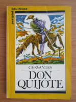 Miguel de Cervantes - Don Quijote (volumul 1)