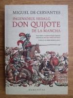 Miguel de Cervantes - Ingeniosul hidalg Don Quijote de la Mancha