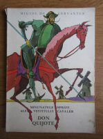 Miguel de Cervantes - Minunatele ispravi ale vestitului cavaler Don Quijote (ilustratii Val Munteanu)