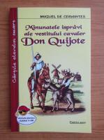 Miguel de Cervantes - Minunatele ispravi ale vestitului cavaler Don Quijote