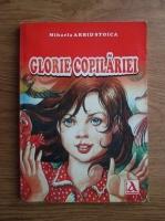 Anticariat: Mihaela Arbid Stoica - Glorie copilariei