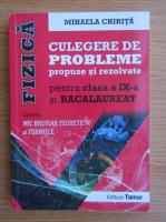Anticariat: Mihaela Chirita - Culegere de probleme propuse si rezolvate pentru clasa a IX-a (2016)