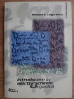 Mihaela E. Ungureanu - Introducere in electrochimia organica