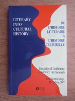 Anticariat: Mihaela Irimia - Literary into cultural history. De l'histoire litteraire a l'histoire culturelle. International conference New Europe College, 25-26 May, 2007