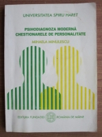 Mihaela Minulescu - Psihodiagnoza moderna. Chestionarele de personalitate